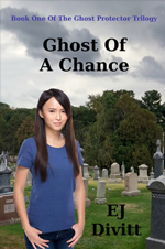 Ghost Of A Chance by E.J. Divitt