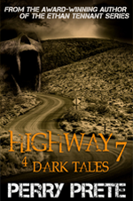 Highway 7: 4 Dark Tales by Perry Prete