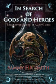 In Search of Gods and Heroes by Sammy H.K. Smith