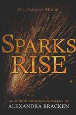 Sparks Rise by Alexandra Bracken