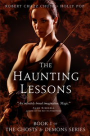 The Haunting Lessons: by Robert Chazz Chute & Holly Pop