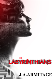 The Labyrinthians by J.A. Armitage