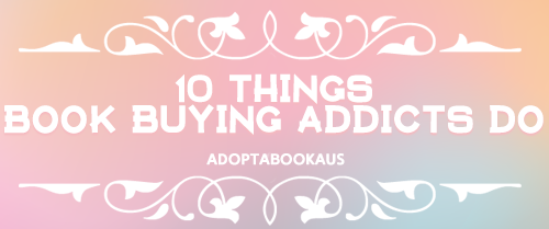 10 things book buying addicts do.