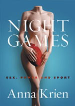 Night Games: Sex, Power and Sport by Anna Krien