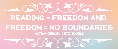 READING = FREEDOM AND FREEDOM = NO BOUNDARIES