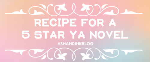 Recipe for a 5-Star YA Novel