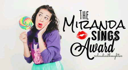 The Miranda Sings Award nominated by Giovanna @ Book Coma