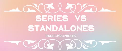 Series vs. Standalone