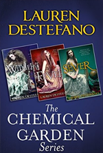 The Chemical Garden Series by Lauren DeStefano