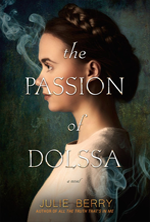 The Passion of Dolssa by Julie Berry