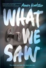 What We Saw by Aaron Hartzler