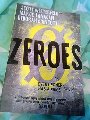 Zeroes by Scott Westerfeld, Margo Lanagan & Deborah Biancotti