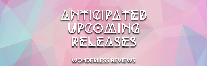 Anticipated Upcoming Releases