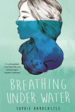 Breathing Under Water by Sophie Hardcastl