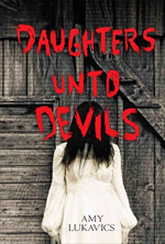 Daughters Unto Devils by Amy Lukavics