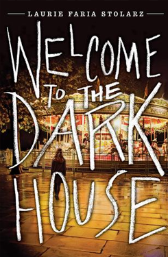 Welcome to the Dark House by Laurie Faria Stolarz.png