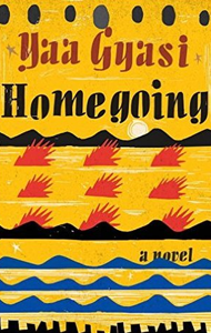 Homegoing by Yaa Gyasi.png