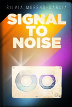 signal-to-noise-by-silvia-moreno-garcia
