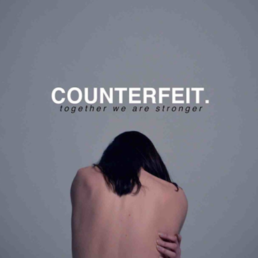 Counterfeit - Together We Are Stronger