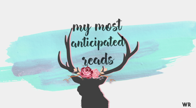 Most Anticipated Reads