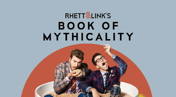 Rhett and Link's Book of Mythicality