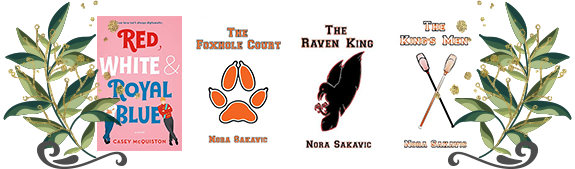 Red White & Royal Blue The Foxhole Court The Raven King The King's Men
